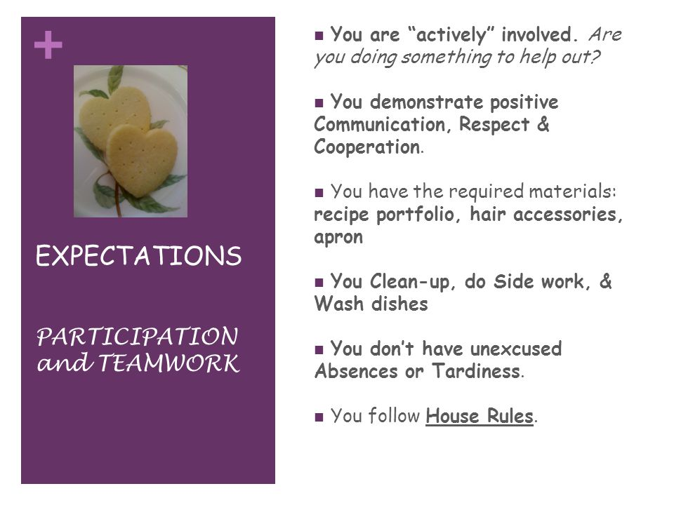 + EXPECTATIONS You are actively involved. Are you doing something to help out.