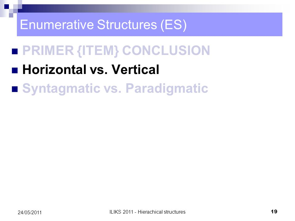 Enumerative Structures (ES) PRIMER {ITEM} CONCLUSION Horizontal vs.