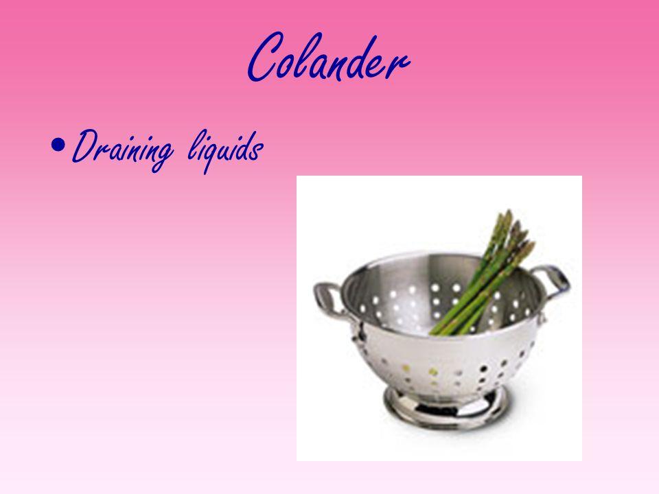 Colander Draining liquids