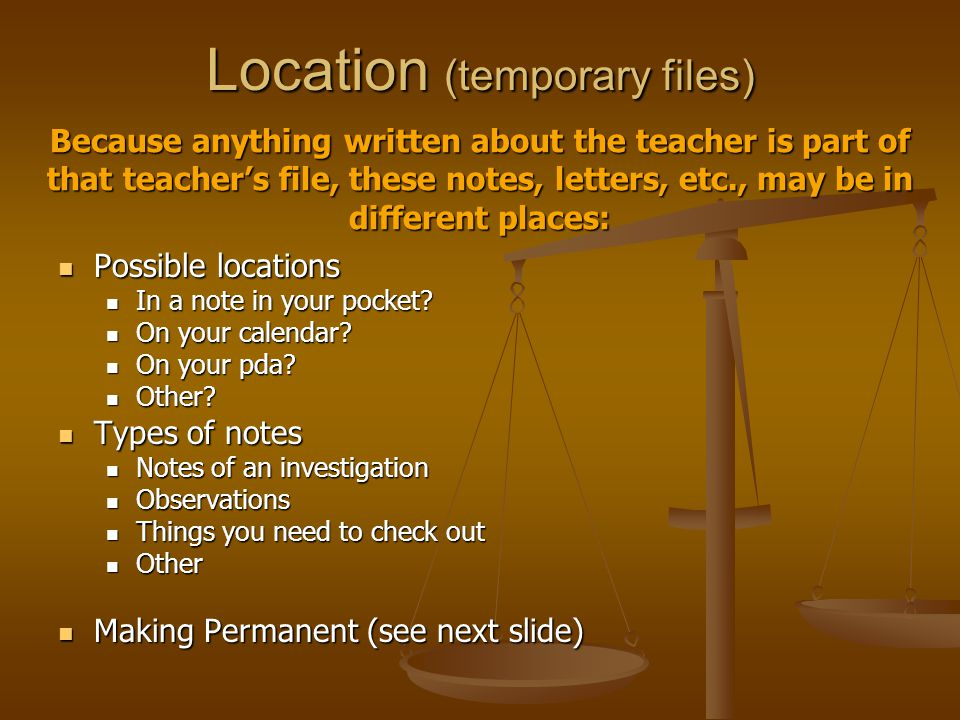 Location (temporary files) Possible locations Possible locations In a note in your pocket.