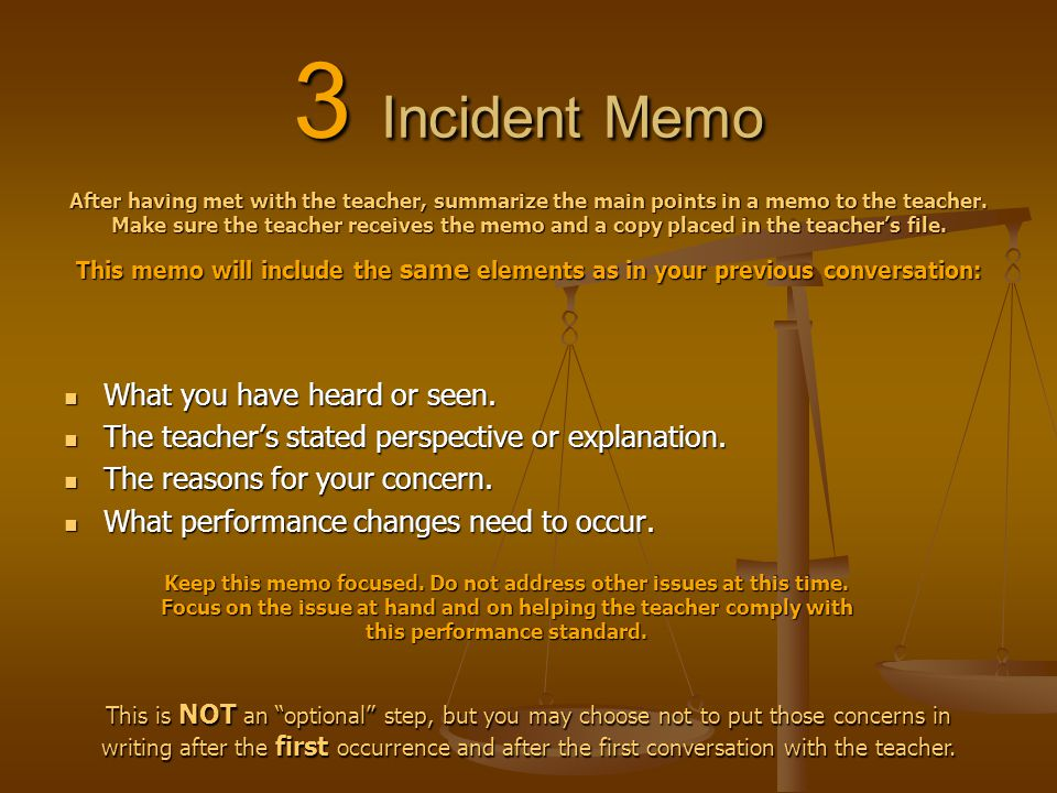 3 Incident Memo What you have heard or seen. What you have heard or seen. The teacher's stated perspective or explanation. The teacher's stated perspe