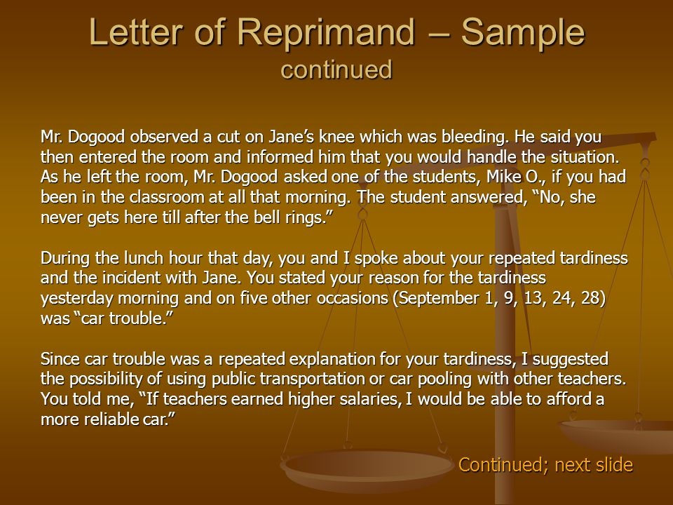 Letter of Reprimand – Sample continued Mr. Dogood observed a cut on Jane's knee which was bleeding.