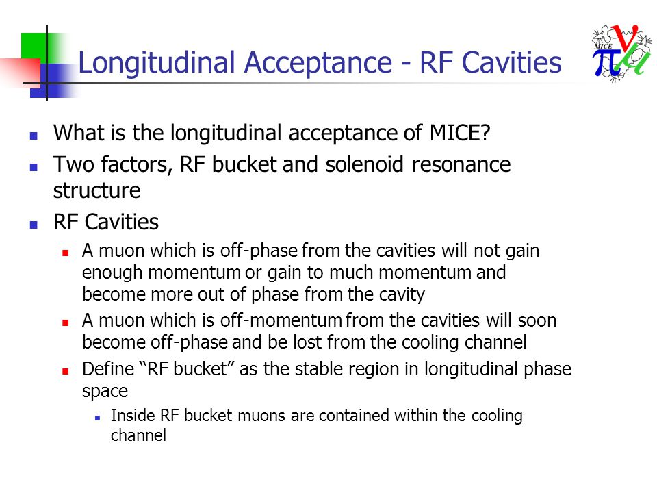 Longitudinal Acceptance - RF Cavities What is the longitudinal acceptance of MICE.
