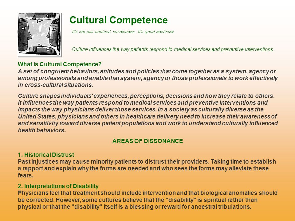 Cultural Competence What is Cultural Competence? A set of congruent behaviors, attitudes and policies that come together as a system, agency or among