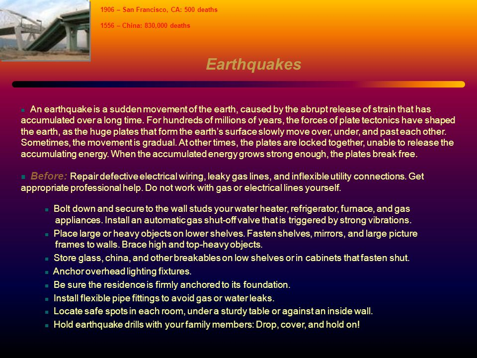 Earthquakes An earthquake is a sudden movement of the earth, caused by the abrupt release of strain that has accumulated over a long time.