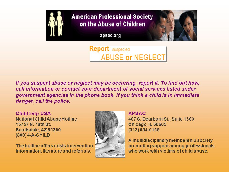 If you suspect abuse or neglect may be occurring, report it.