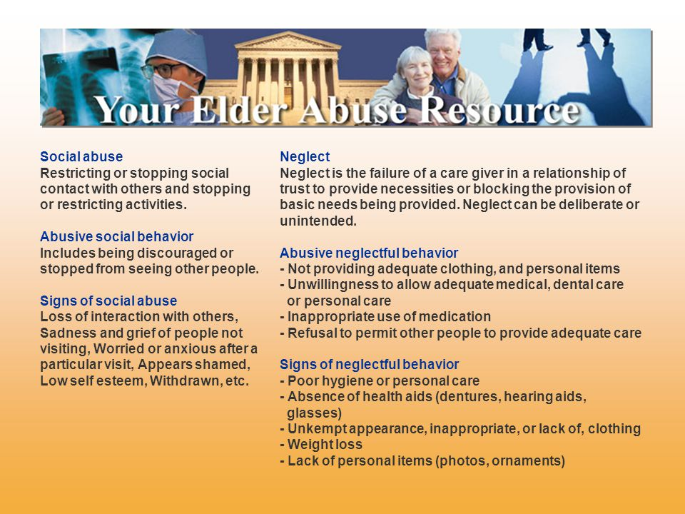 Social abuse Restricting or stopping social contact with others and stopping or restricting activities.