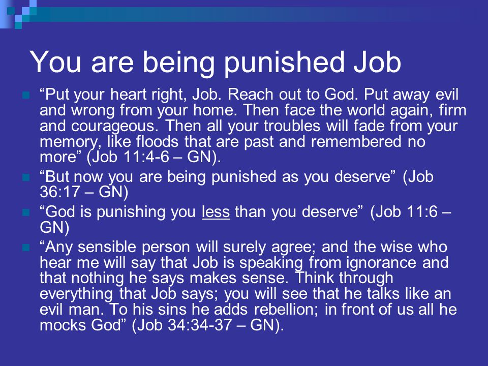 You are being punished Job Put your heart right, Job.