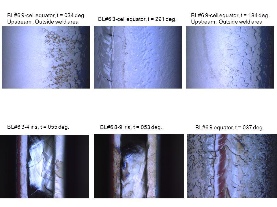 BL#6 9-cell equator, t = 034 deg.Upstream : Outside weld area BL#6 3-cell equator, t = 291 deg.
