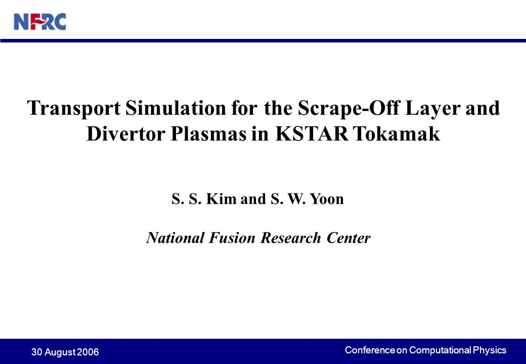 Conference on Computational Physics 30 August 2006  The control of power and particle exhaust in tokamak edge region is one of the important issues in tokamak physics.