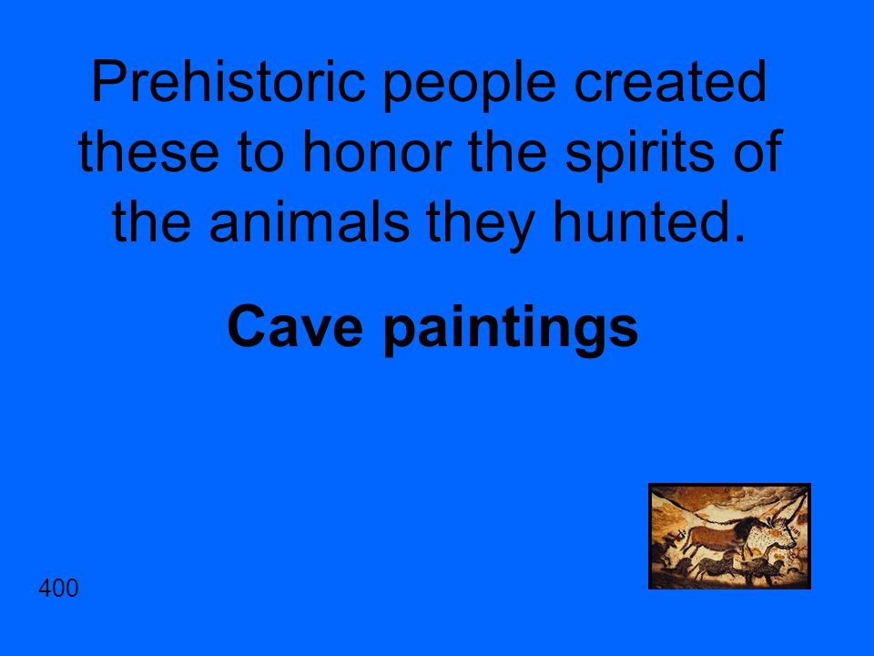 Prehistoric people created these to honor the spirits of the animals they hunted.
