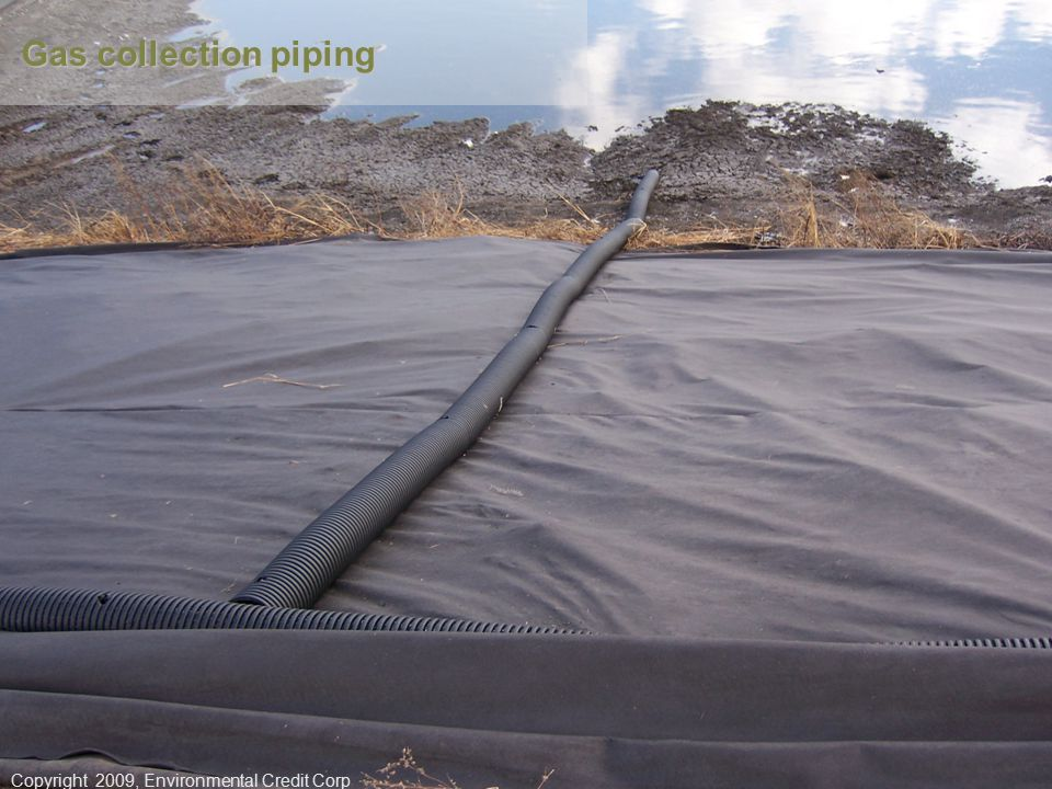 Gas collection piping Copyright 2009, Environmental Credit Corp