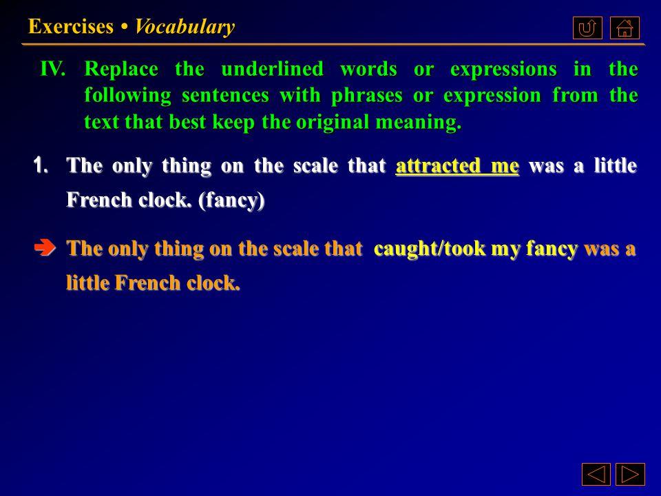 Ex. IV, p. 47 《读写教程 IV 》 : Ex. IV, p. 47 Exercises Vocabulary