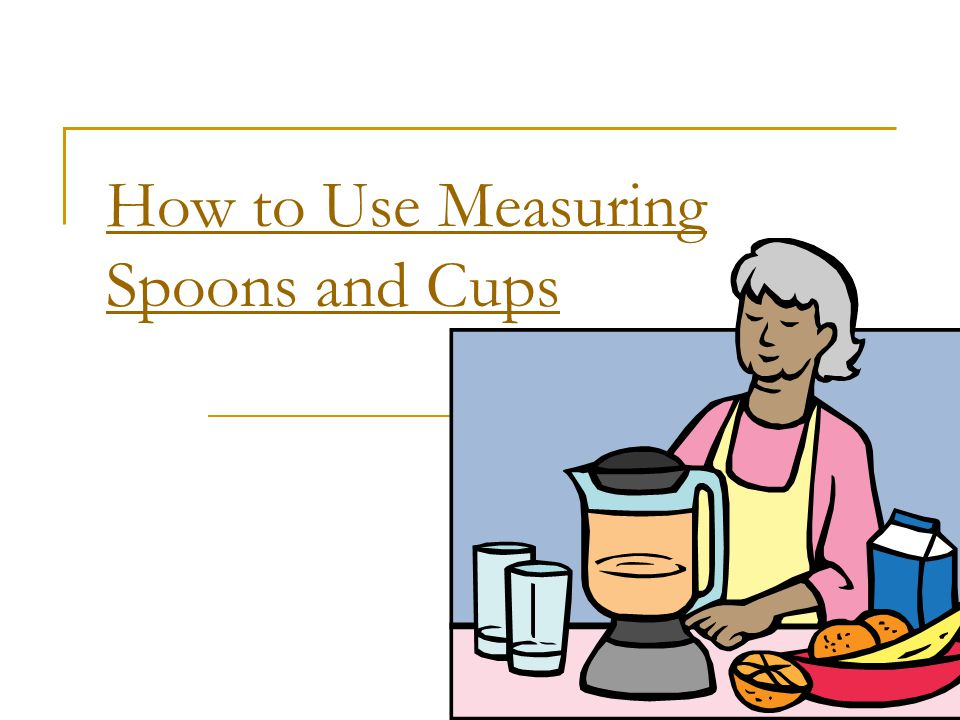 How to Use Measuring Spoons and Cups