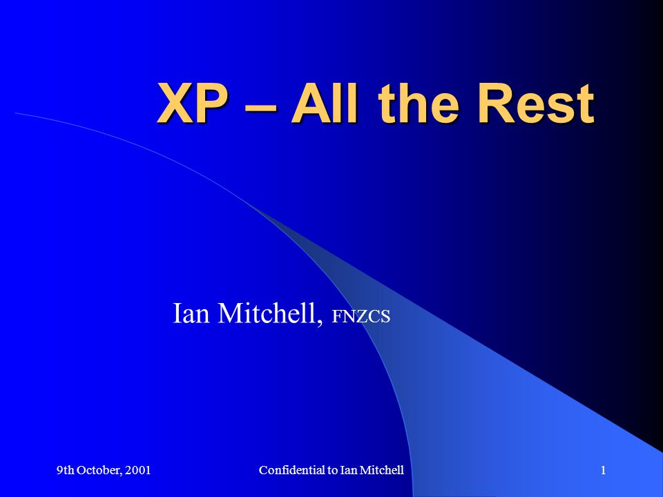9th October, 2001Confidential to Ian Mitchell22 Refactoring When refactoring we must ensure that the new abstraction is an attribute of the real entity.