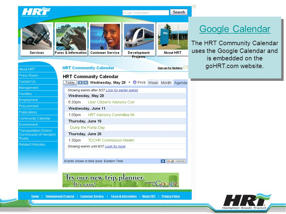 Google Calendar The HRT Community Calendar uses the Google Calendar and is embedded on the goHRT.com website.