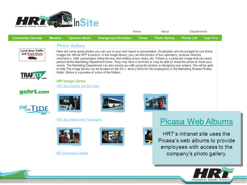 Picasa Web Albums HRT's intranet site uses the Picasa's web albums to provide employees with access to the company s photo gallery.