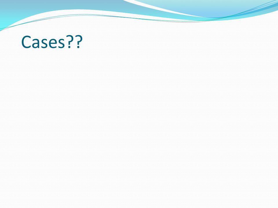 Cases??
