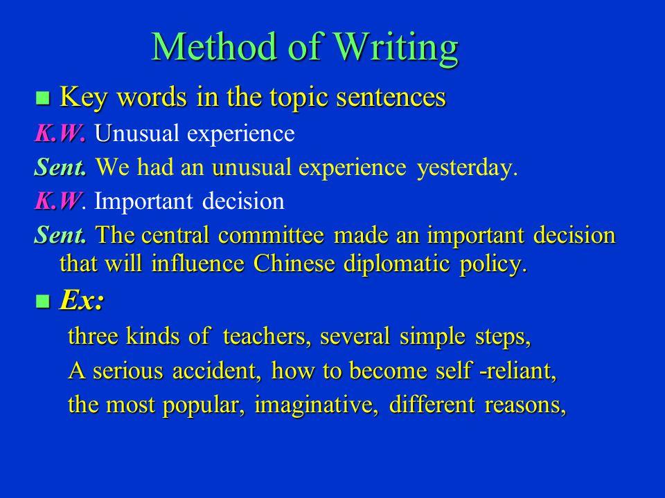 Method of Writing n Key words in the topic sentences K.W.