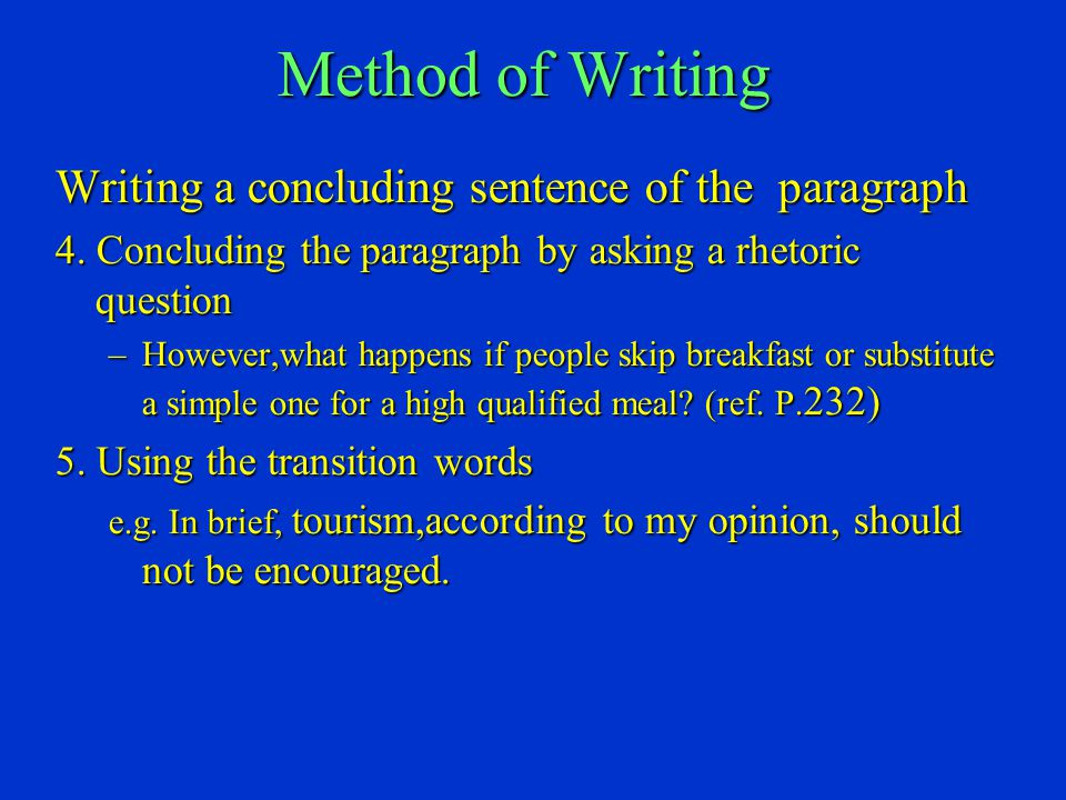 Method of Writing Writing a concluding sentence of the paragraph 4.