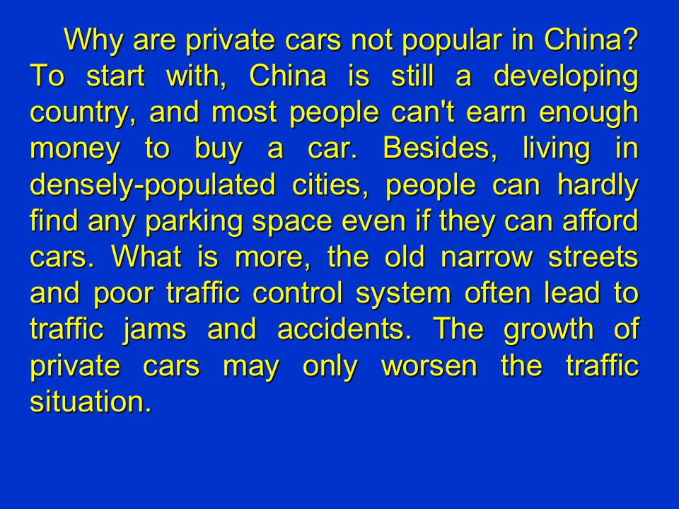 Why are private cars not popular in China.