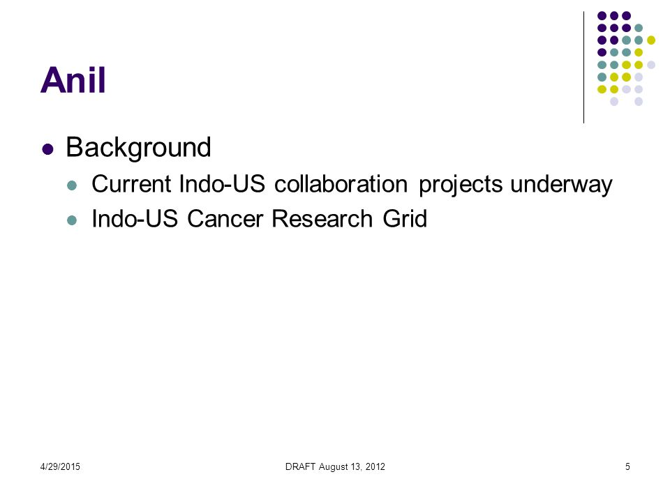4/29/2015DRAFT August 13, 201236 Indo-US Cancer Collaboratory: A VIVO Pilot