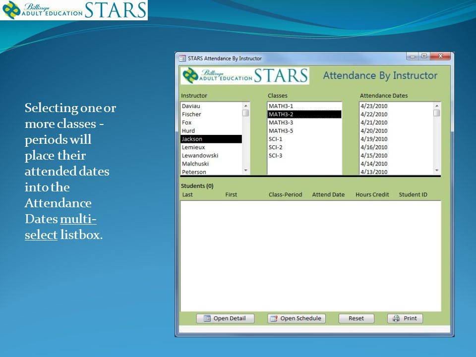 Selecting one or more classes - periods will place their attended dates into the Attendance Dates multi- select listbox.