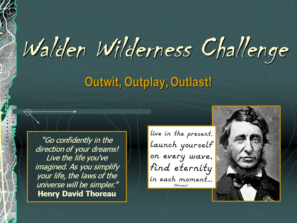 Walden Wilderness Challenge Outwit, Outplay, Outlast.
