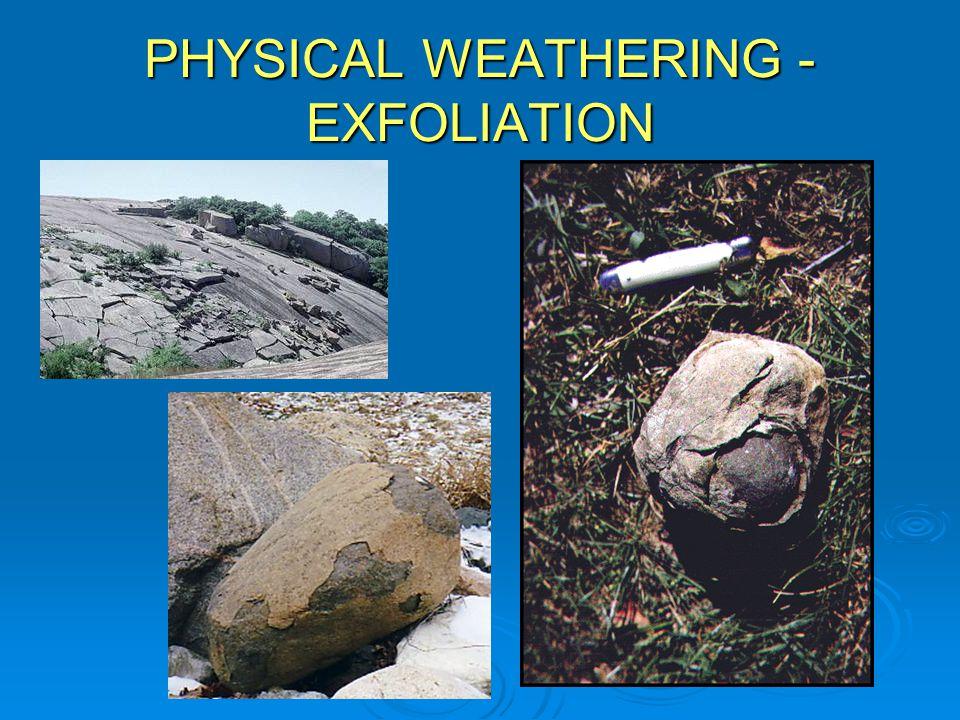 PHYSICAL WEATHERING - EXFOLIATION