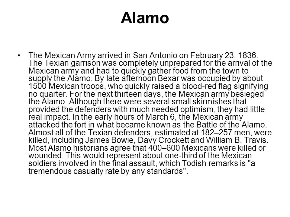 Alamo The Mexican Army arrived in San Antonio on February 23, 1836.