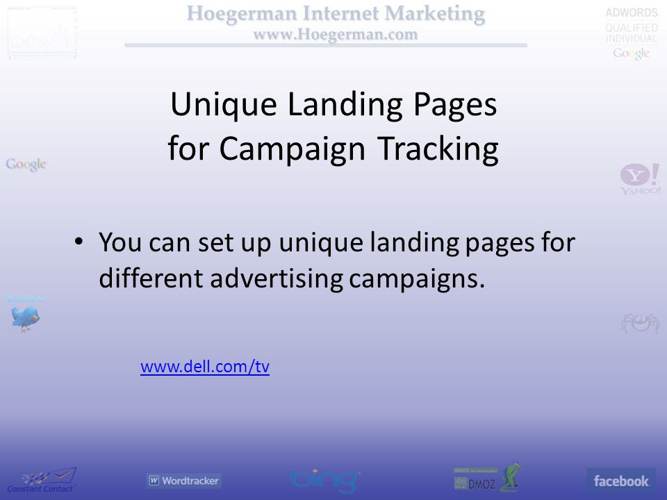 Unique Landing Pages for Campaign Tracking You can set up unique landing pages for different advertising campaigns.