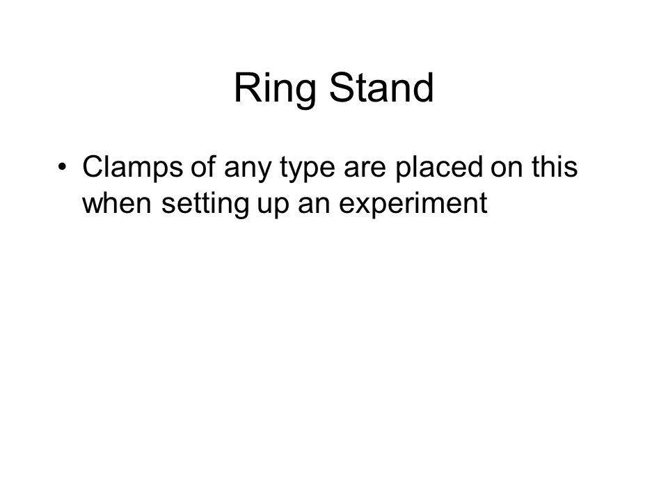 Ring Stand Clamps of any type are placed on this when setting up an experiment