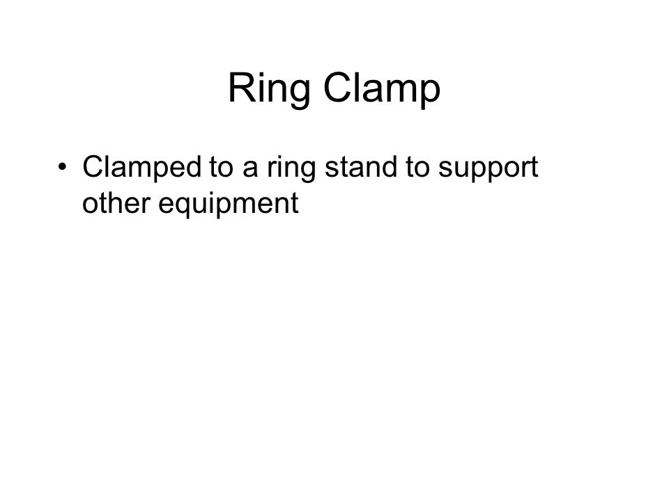 Ring Clamp Clamped to a ring stand to support other equipment