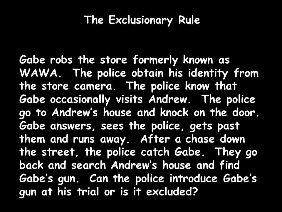 The Exclusionary Rule Gabe robs the store formerly known as WAWA.