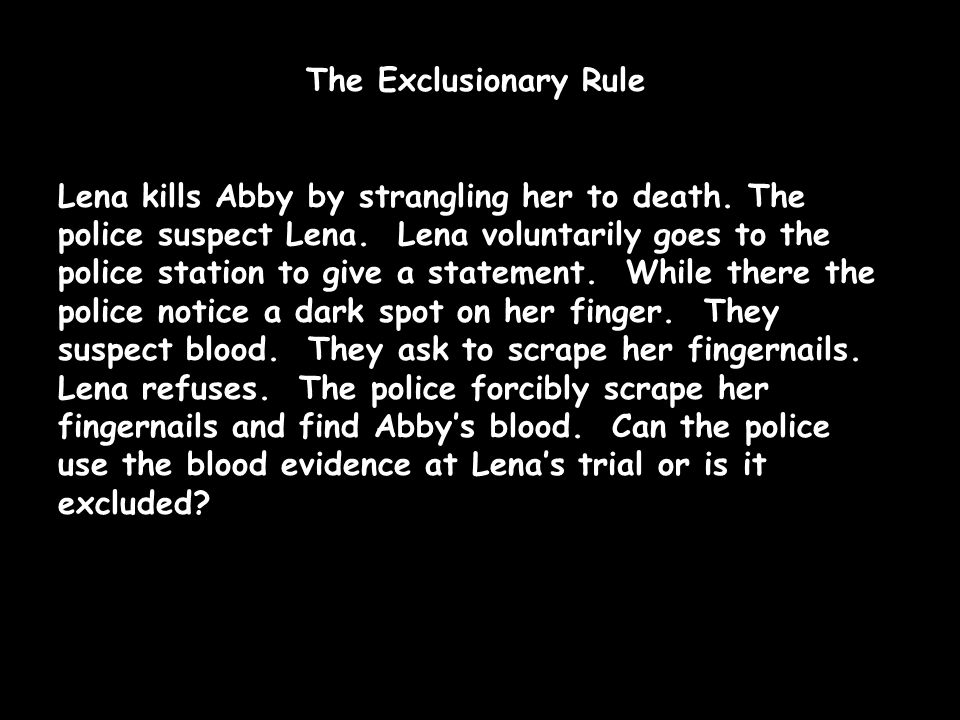The Exclusionary Rule Lena kills Abby by strangling her to death.
