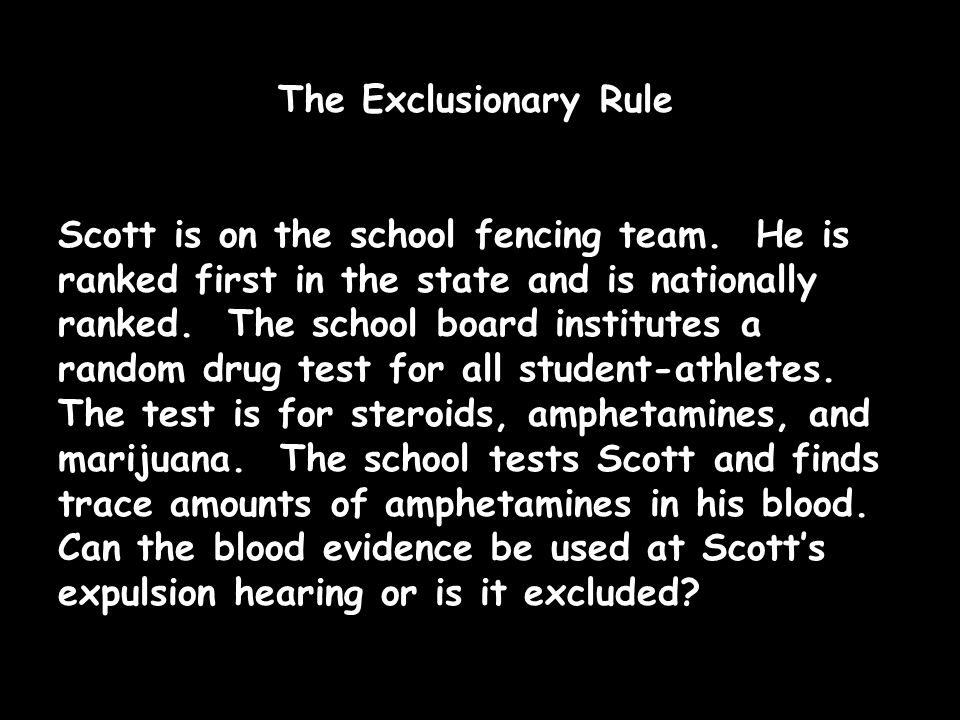 The Exclusionary Rule Scott is on the school fencing team.