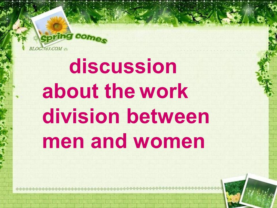 discussion about the work division between men and women