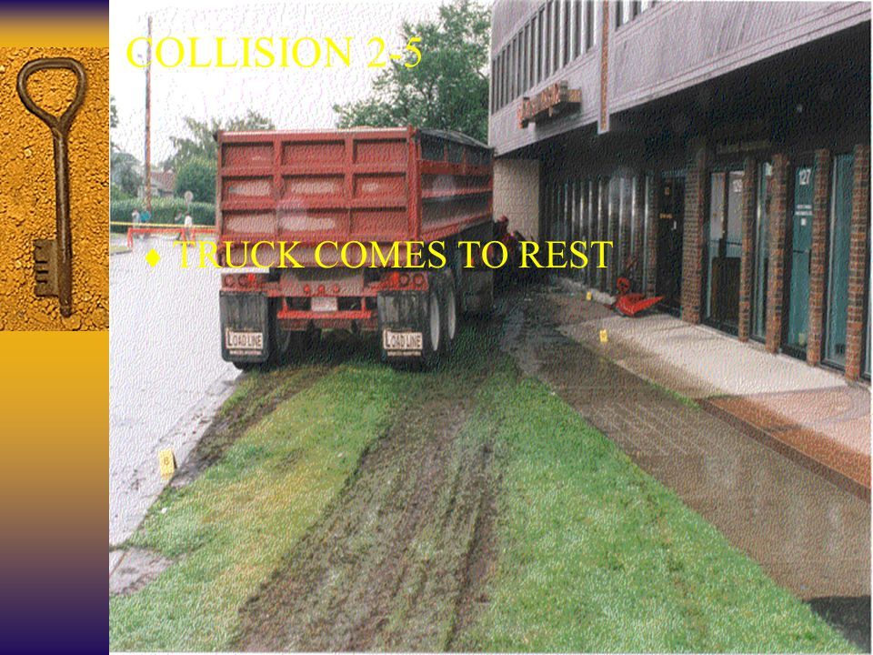 34 COLLISION 2-5  TRUCK COMES TO REST