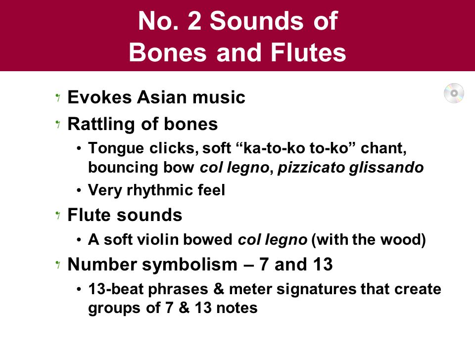"No. 2 Sounds of Bones and Flutes Evokes Asian music Rattling of bones Tongue clicks, soft ""ka-to-ko to-ko"" chant, bouncing bow col legno, pizzicato gl"