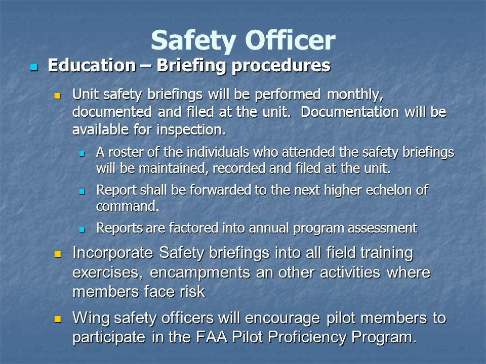 Education – Briefing procedures Education – Briefing procedures Unit safety briefings will be performed monthly, documented and filed at the unit.