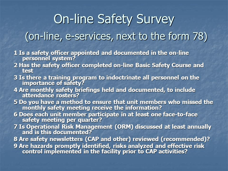 On-line Safety Survey (on-line, e-services, next to the form 78) 1 Is a safety officer appointed and documented in the on-line personnel system.