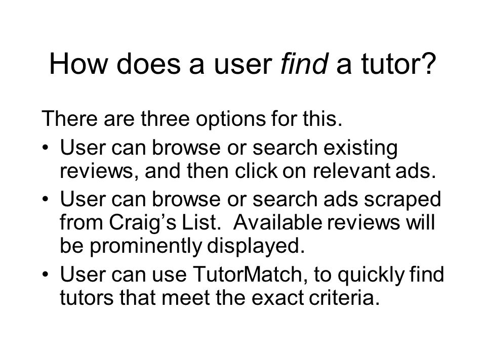 How does a user find a tutor. There are three options for this.
