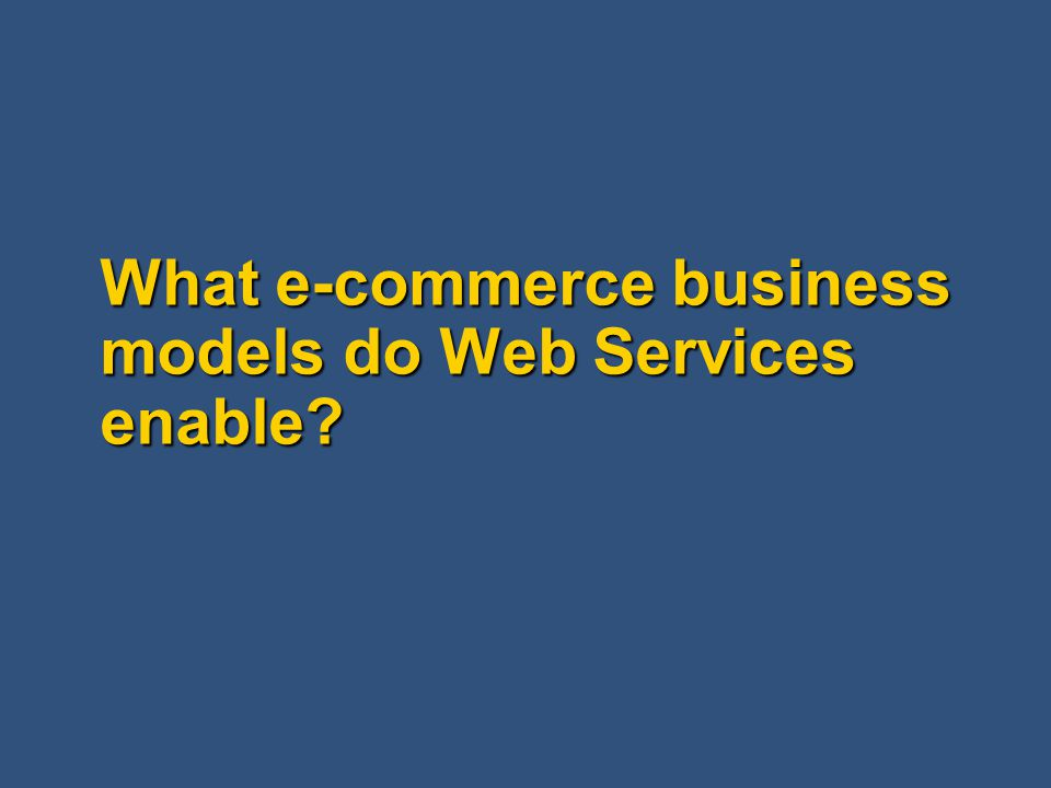 What e-commerce business models do Web Services enable