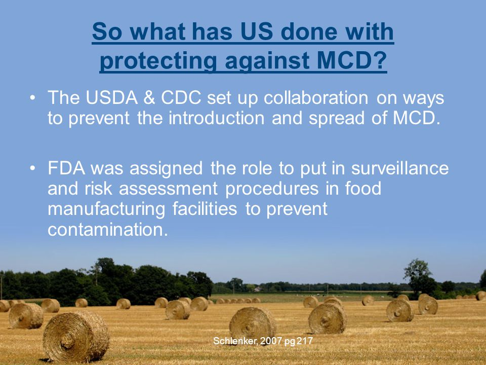 Schlenker, 2007 pg 217 So what has US done with protecting against MCD.