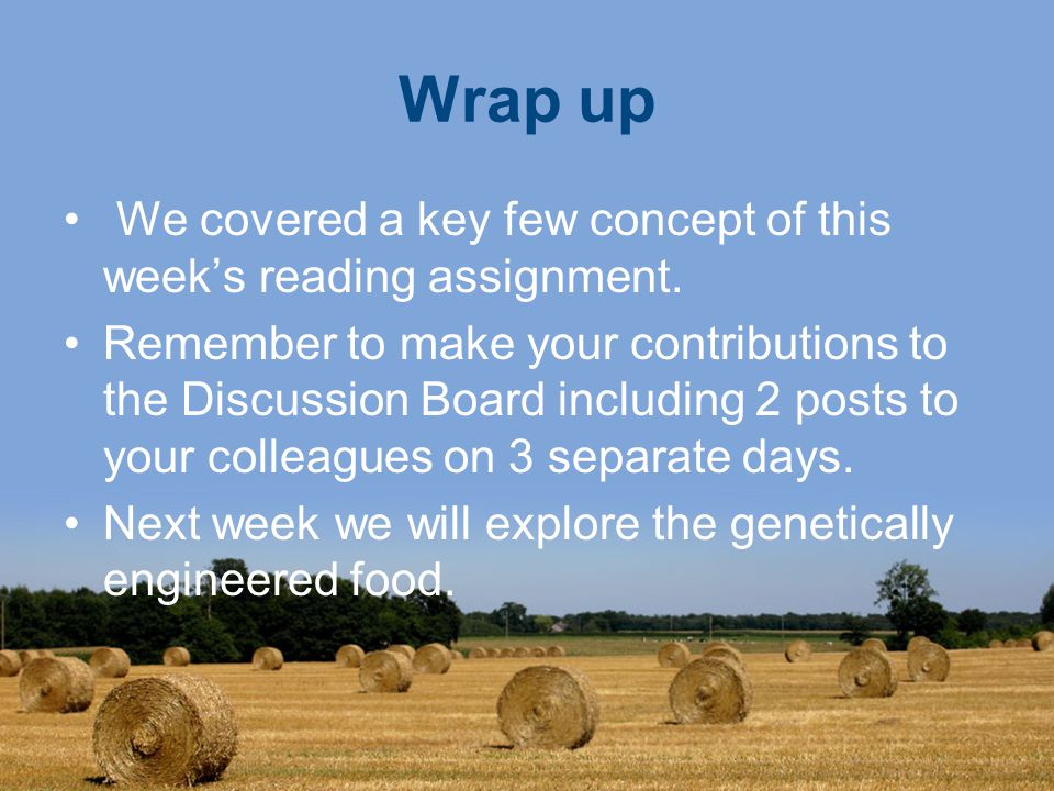Wrap up We covered a key few concept of this week's reading assignment.