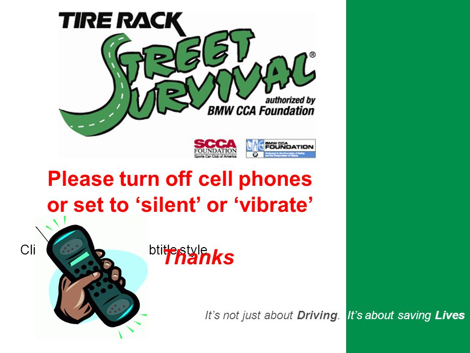 Requires you to be Situationally Aware … - Your surroundings Traffic around you Interstate driving w/ NO BRAKES.