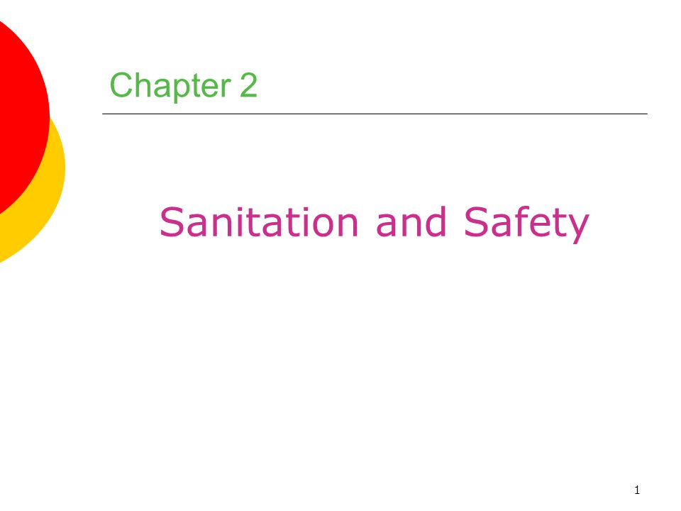 1 Chapter 2 Sanitation and Safety