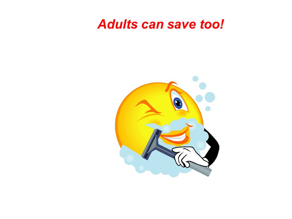 Adults can save too!