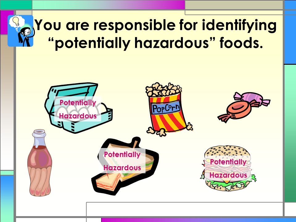 """You are responsible for identifying """"potentially hazardous"""" foods. PotentiallyHazardous PotentiallyHazardous PotentiallyHazardous"""