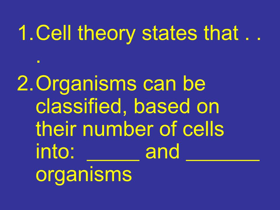 1.Cell theory states that...